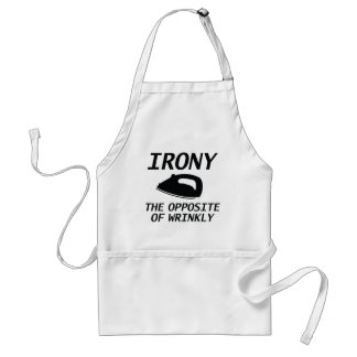 Irony The Opposite Of Wrinkly Adult Apron