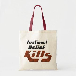 Irrational Belief Kills Tote Bag