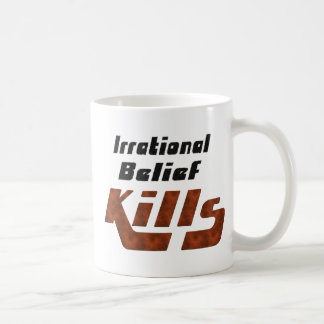 Irrational Belief Kills Coffee Mug
