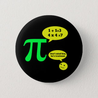 Irrational Pi Humor Pinback Button