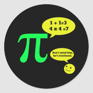 Irrational Pi Humor Round Sticker