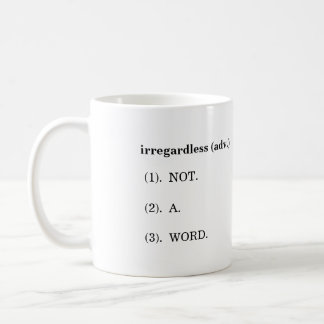 """Irregardless"" Definition Mug"
