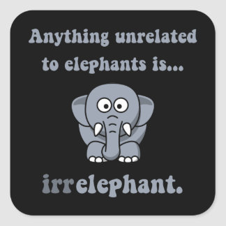 Irrelephant Elephant Square Sticker