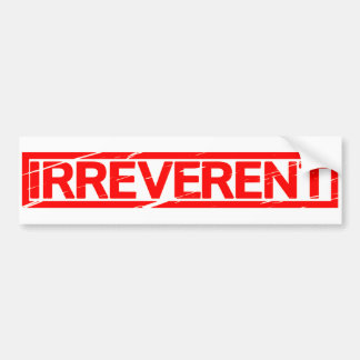 Irreverent Stamp Bumper Sticker