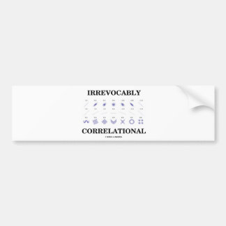 Irrevocably Correlational (Correlation Statistics) Bumper Sticker
