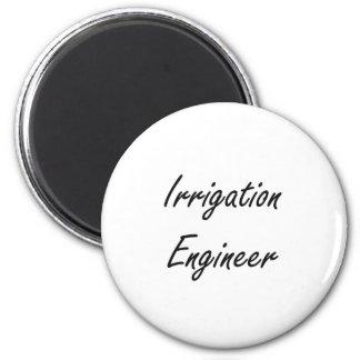 Irrigation Engineer Artistic Job Design 2 Inch Round Magnet