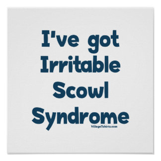 Irritable Scowl Sydrome Poster