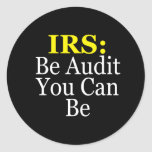 IRS: Be Audit You Can Be Classic Round Sticker