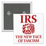 IRS: La nueva cara del fascismo Pins