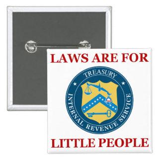 IRS: Las leyes están para la pequeña gente Pin Cuadrado