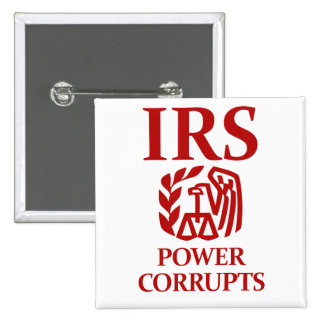 IRS: Power Corrupts Pinback Button