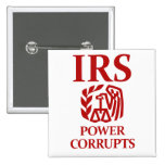 IRS: Power Corrupts Pinback Buttons