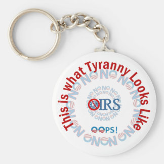 IRS Scandal IS Tyranny Basic Round Button Keychain