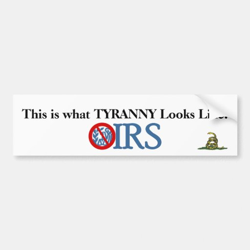 IRS Scandal IS Tyranny Bumper Stickers
