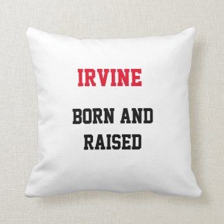 Irvine Born and Raised Throw Pillow