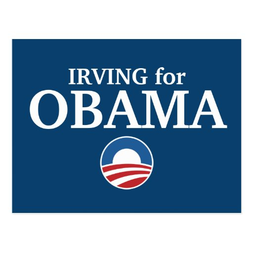 IRVING for Obama custom your city personalized Postcards