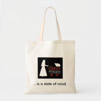...is a state of mind Budget Tote Budget Tote Bag