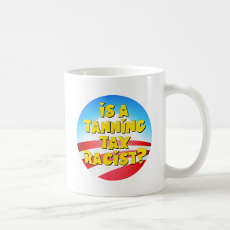 Is A Tanning Tax Racist? Obamacare Coffee Mug