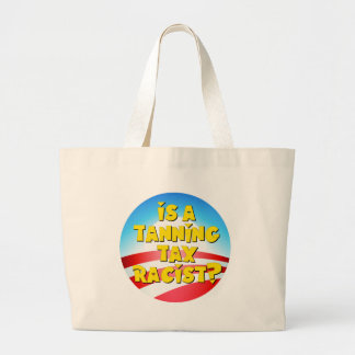 Is A Tanning Tax Racist? Obamacare Large Tote Bag