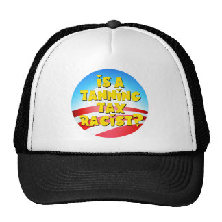 Is A Tanning Tax Racist? Obamacare Trucker Hat