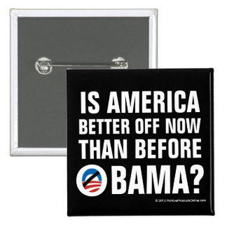 Is America better off? Anti-Obama Buttons
