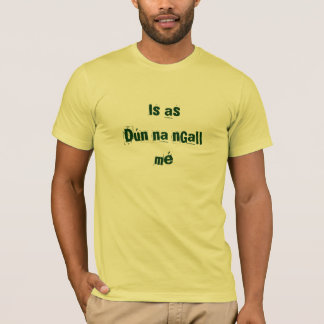 Is as Dún na nGall mé (I'm from Donegal) T-Shirt