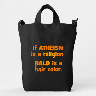 Is Atheism a Religion? Duck Bag