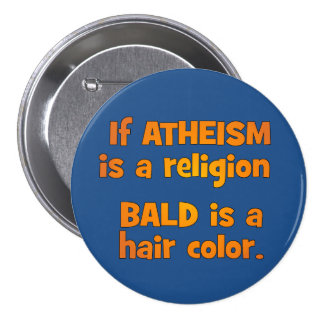 Is Atheism a Religion? Pinback Button