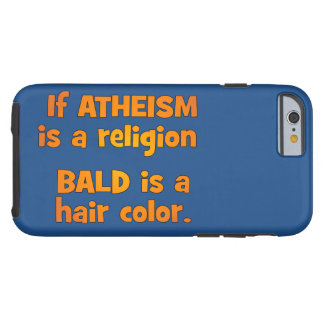 Is Atheism a Religion? Tough iPhone 6 Case