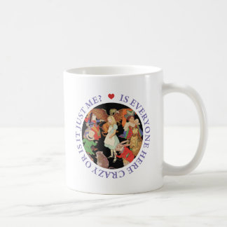 Is Everyone Here Crazy Or Is It Just Me? Coffee Mug
