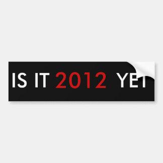 IS IT , 2012, YET BUMPER STICKERS