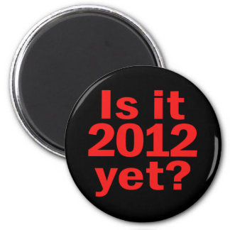 Is it 2012 Yet? Obama's Last Day Magnet