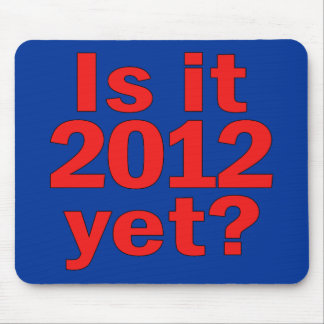 Is it 2012 Yet? Obama's Last Day Mouse Pad