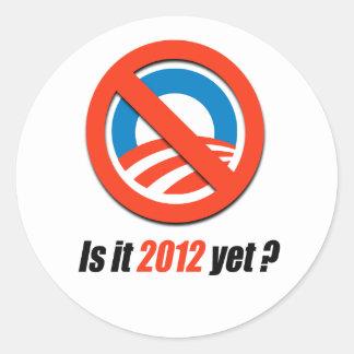 Is it 2012 yet? round sticker