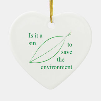 Is it a sin to save the environment ceramic ornament