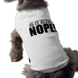 Is it Alive NOPE Pet Clothing