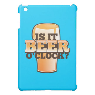 Is it BEER o'clock time related alcohol design iPad Mini Cover