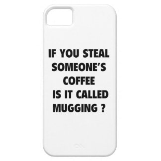Is It Called Mugging ? iPhone 5 Cover