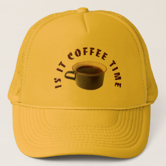 """IS IT COFFEE TIME YET"" yellow trucker's ball cap"