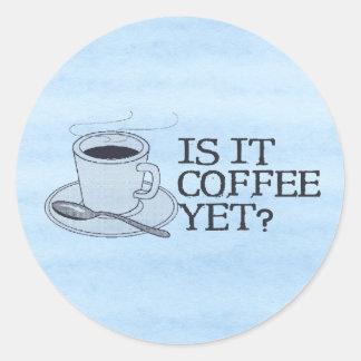 Is It Coffee Yet? Classic Round Sticker