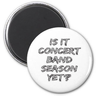 Is It Concert Band Season Yet 2 Inch Round Magnet