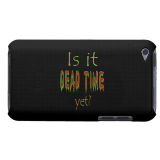 Is It Dead Time Yet? - Black Background Barely There iPod Cases
