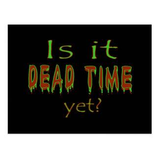 Is It Dead Time Yet? Postcard