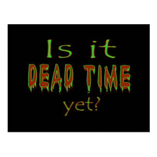 Is It Dead Time Yet? Postcards