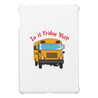 IS IT FRIDAY YET CASE FOR THE iPad MINI