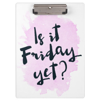 Is It Friday Yet? Clipboard