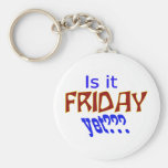 Is it Friday yet??? Keychains