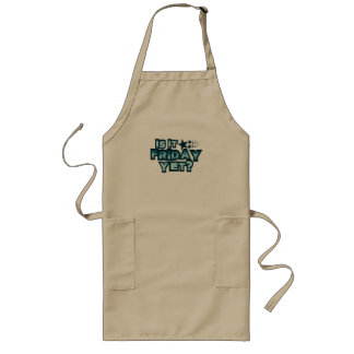 Is It Friday Yet? Long Apron