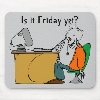 Is it Friday yet? Mouse Pad
