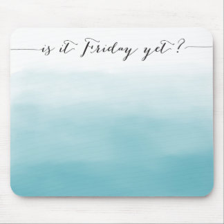Is it Friday yet? - mousepad - ombre blue